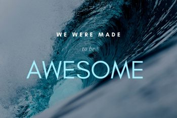 we-were-made-to-be-awesome